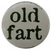 Old Fart - Button Badge